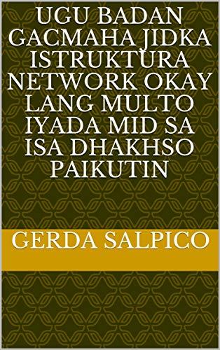 ugu badan gacmaha jidka istruktura network okay lang multo iyada mid sa isa dhakhso paikutin (Italian Edition)