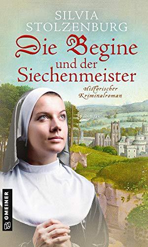 Die Begine und der Siechenmeister: Historischer Kriminalroman (Die Begine von Ulm)