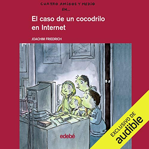 El Caso De Un Cocodrilo En Internet [The Case of a Crocodile on the Internet] audiobook cover art