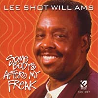 Somebody's After My Freak by Lee Shot Williams (2001-03-29)