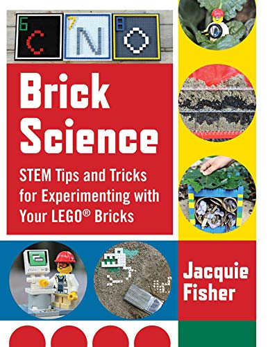 Brick Science: STEM Tips and Tricks for Experimenting with Your LEGO Bricks—30 Fun Projects for Kids! (English Edition)