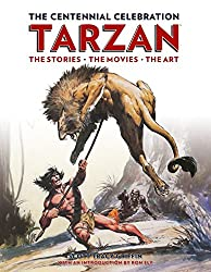 Image: Tarzan: The Centennial Celebration: The Stores, the Movies, the Art, by Scott Tracy Griffin (Author). Publisher: Titan Books; Signed Slipcased Limited Edition edition (November 20, 2012)