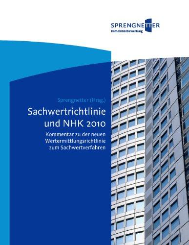 Sachwertrichtlinie und NHK 2010: Kommentar zu der neuen Wertermittlungsrichtlinie zum Sachwertverfahren