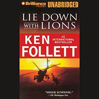 Lie Down with Lions                   By:                                                                                                                                 Ken Follett                               Narrated by:                                                                                                                                 Eric Lincoln,                                                                                        Lary Bradenburg,                                                                                        Donald Brearley,                   and others                 Length: 9 hrs and 47 mins     542 ratings     Overall 4.1