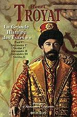 La grande histoire des Tsars de toutes les Russies - T2 (2) de Henri TROYAT