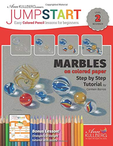 Jumpstart Marbles on Colored Paper & Orangesicle Delight Tutorial: Easy Colored Pencil Lessons for Beginners (Jumpstart: Easy Colored Pencil Lessons for Beginners)