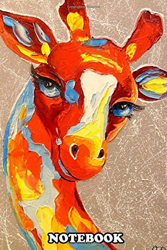 Notebook: Giraffe Oil Painting On Canvas Handmade Palette , Journal for Writing, College Ruled Size 6