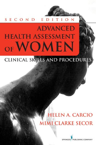 Advanced Health Assessment of Women, Second Edition: Clinical Skills and Procedures (Advanced Health