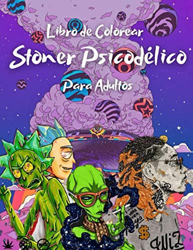 Libro de Colorear Stoner Psicodélico Para Adultos: Psicodélicos: (Un libro para colorear Psicodélico de Marihuana para adultos)