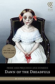 Pride and Prejudice and Zombies: Dawn of the Dreadfuls by [Steve Hockensmith, Patrick Arrasmith]