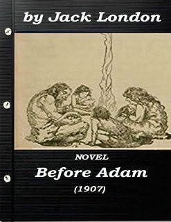 Before Adam by Jack London (1907) NOVEL