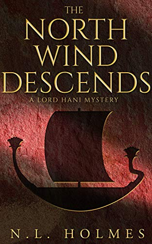 The North Wind Descends (The Lord Hani Mysteries Book 4) by [N.L. Holmes]