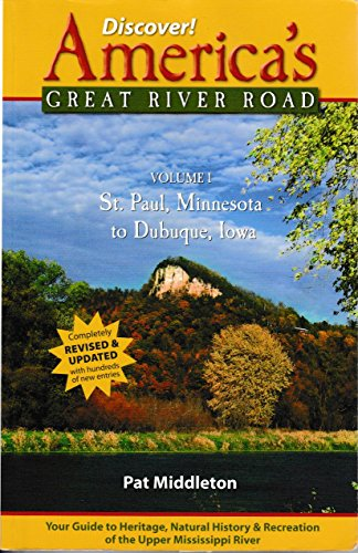 Discover! America's Great River Road, Vol 1: St. Paul, Minnesota to Dubuque, Iowa: Your Guide to Heritage and Natural History Along the Mississippi River (English Edition)