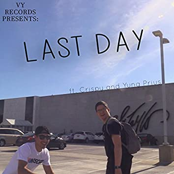 Last Day (feat. Crispy & Yung Prius)
