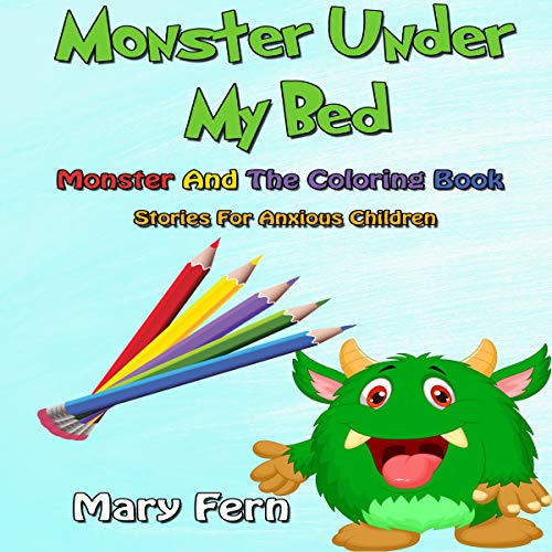 Monster Under My Bed: Stories for Anxious Children - Monster and the Colouring Book cover art