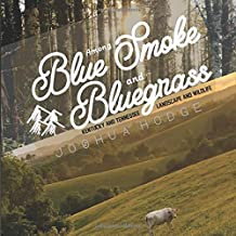 Among Blue Smoke and Bluegrass: Kentucky and Tennessee Landscape and Wildlife