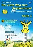 Der erste Weg zum Keyboardspiel (Stufe 1): Für Kinder ab ca. 6 Jahre - Keyboardlernen leicht gemacht - Erste Schritte in die Welt des Keyboardspielens