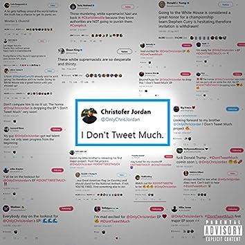 I Don't Tweet Much