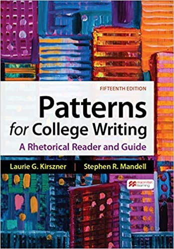 Compare Textbook Prices for Patterns for College Writing: A Rhetorical Reader and Guide Fifteenth Edition ISBN 9781319243791 by Kirszner, Laurie G.,Mandell, Stephen R.
