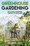 Greenhouse Gardening: A Beginner's Guide on Building a Greenhouse and Growing Vegetables, Herbs and, Fruit All Year-Round (Urban Homesteading Book 3)