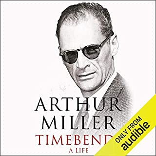 Timebends                   By:                                                                                                                                 Arthur Miller                               Narrated by:                                                                                                                                 Peter Marinker                      Length: 32 hrs and 48 mins     Not rated yet     Overall 0.0