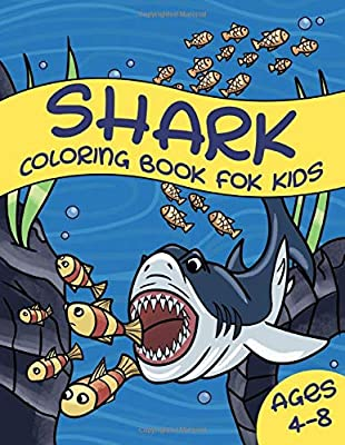 Shark Coloring Book For Kids Ages 4-8: Great White Shark, Hammerhead Shark & Other Sharks Book For Kids
