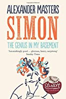 The Genius in My Basement: The Biography of a Happy Man. Alexander Masters