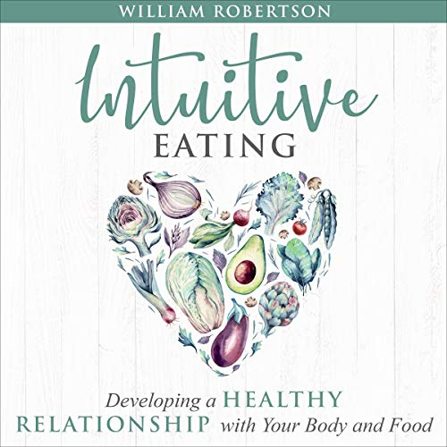 Intuitive Eating: Developing a Healthy Relationship with Your Body and Food cover art