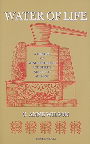 Water of Life: A History of Wine-distilling and Spirits from 500 BC to AD 2000