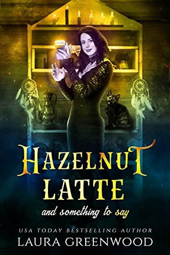Hazelnut Latte and Something To Say Laura Greenwood Cauldron Coffee Shop