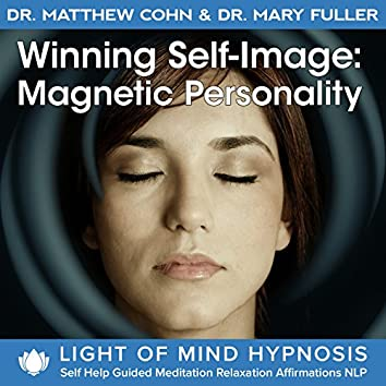 Winning Self-Image: Magnetic Personality Light of Mind Hypnosis Self Help Guided Meditation Relaxation Affirmations NLP