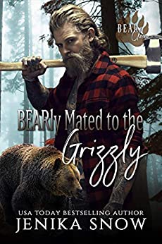 BEARly Mated to the Grizzly (Bear Clan, 2) by [Jenika Snow]