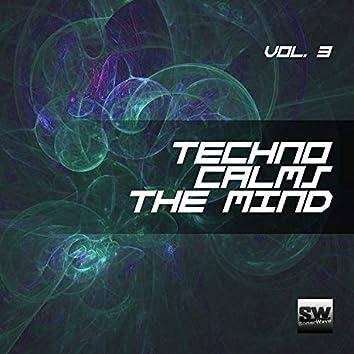 Techno Calms The Mind, Vol. 3