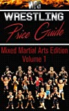 Wrestling Price Guide Mixed Martial Arts Edition Volume 1 (English...