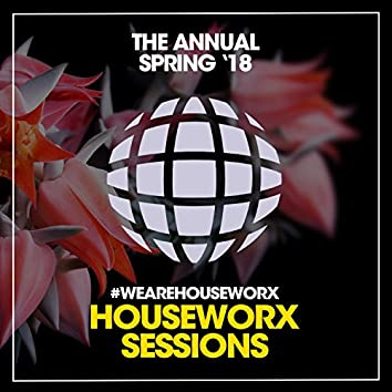 The Annual Houseworx (Spring '18)