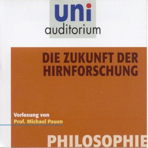 Die Zukunft der Hirnforschung (Uni-Auditorium) Titelbild