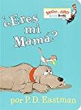 ?Eres Mi Mama? (Are You My Mother? Spanish Edition)