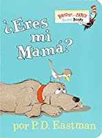 ?Eres Mi Mama? (Are You My Mother? Spanish Edition) (Bright & Early Board Books(TM))