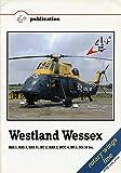 Westland Wessex HAS.1, HAS.3, HAS.31, HC.2, HAR.2, HCC.4, HU.5, Mk.50 Srs (4+ Publication)
