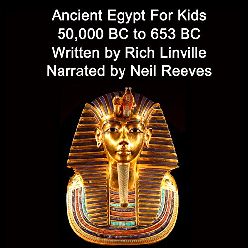 Ancient Egypt for Kids: 50,000 BC to 653 BC audiobook cover art