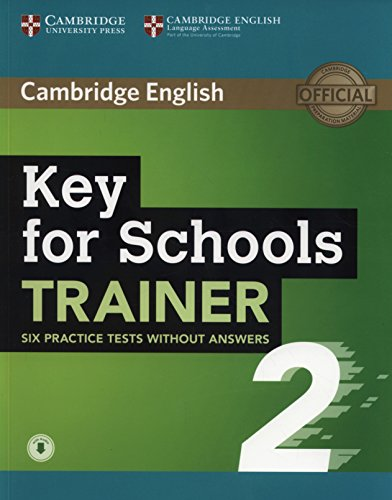 Key For Schools Trainer 2. Six Practice Tests without Answers with Audio