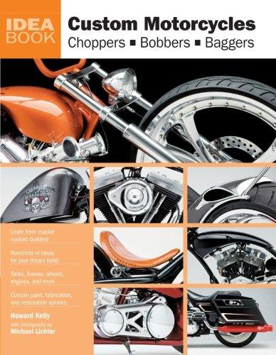 Custom Motorcycles: Choppers Bobbers Baggers (Idea Book)