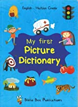 My First Picture Dictionary: English-Haitian Creole with over 1000 words 2019