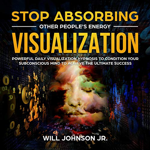 Couverture de Stop Absorbing Other People's Energy Visualization