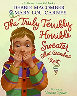 The Truly Terribly Horrible Sweater...That Grandma Knit (Blossom Street Kids Books) by [Debbie Macomber, Mary Lou Carney, Vincent Nguyen]