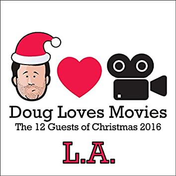 Doug Loves Movies: The 12 Guests of Christmas 2016 (L.A.)