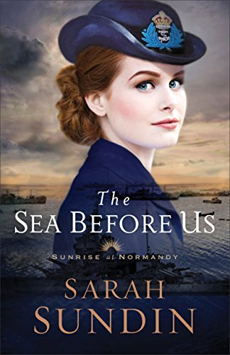 The Sea Before Us (Sunrise at Normandy Book #1) by [Sarah Sundin]