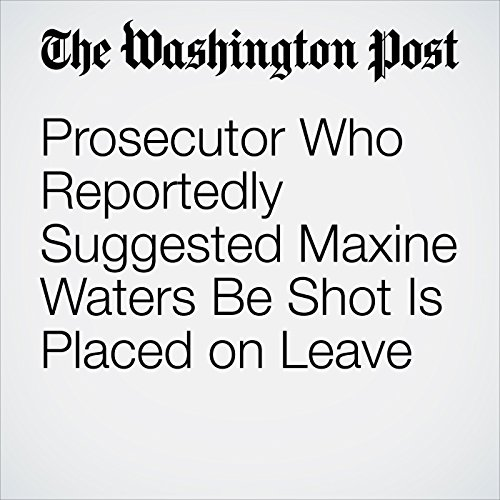 Prosecutor Who Reportedly Suggested Maxine Waters Be Shot Is Placed on Leave copertina
