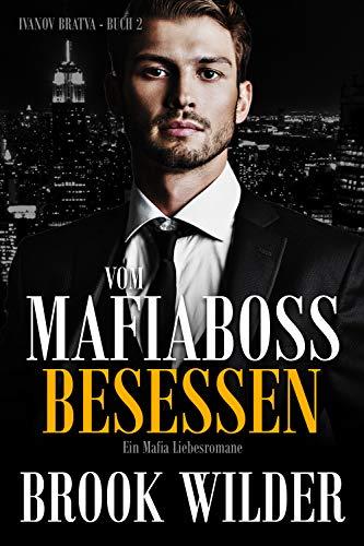 Vom Mafiaboss besessen: Ein Mafia Liebesromane (Ivanov Bratva 2)