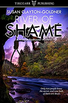 River of Shame: A Winston Radhauser Mystery: #4 by [Susan Clayton-Goldner]